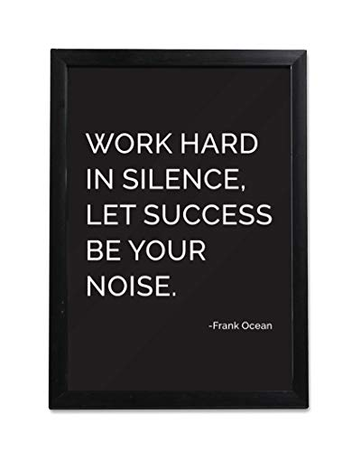 Photo Frame of Inspirational Thought and Motivational Quote by Frank Ocean | Work Hard | Wooden Art Framed Poster for Wall, Home, Living Room, Office Decor, Gift | Black and White | 13 x 9.5 Inch