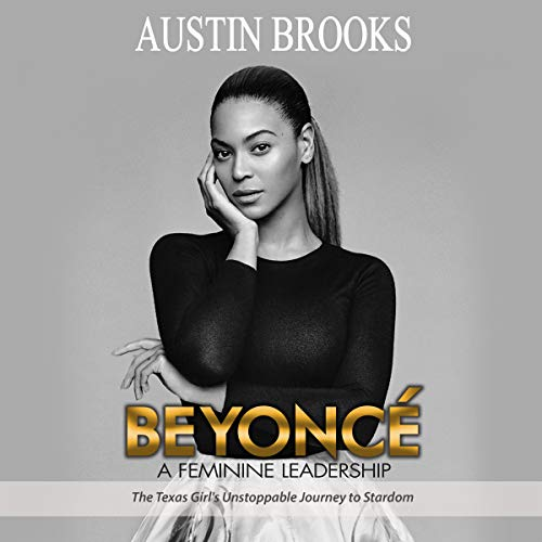 Beyonce: A Feminine Leadership audiobook cover art