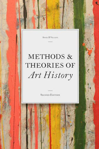 Compare Textbook Prices for Methods & Theories of Art History: introduction to criticism for students 2 Edition ISBN 9781856698993 by D'Alleva, Anne