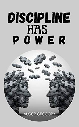 DISCIPLINE HAS POWER (English Edition)