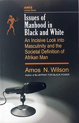 Issues of Manhood in Black and White