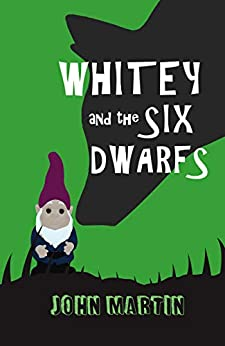 [John Martin, Maria Connors]のWhitey and the Six Dwarfs (Windy Mountain Book 3) (English Edition)