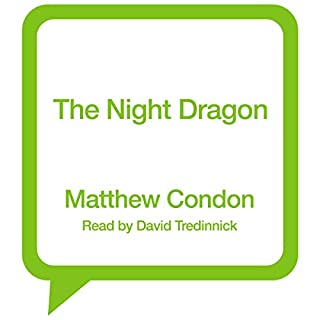 The Night Dragon                   By:                                                                                                                                 Matthew Condon                               Narrated by:                                                                                                                                 David Tredinnick                      Length: 10 hrs     Not rated yet     Overall 0.0