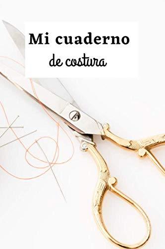 Mi cuaderno de costura: cuaderno de proyectos de costura   diario de costura   cuaderno de costura   libro de creación de costura   libro de costura de tela