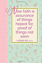 Now Faith is Assurance of Things Hoped For (6x9 Journal): Lined Writing Notebook, 120 Pages – Teal with Pink Flowers and Pink Polka Dots and Hebrew 11:1 Bible Verse