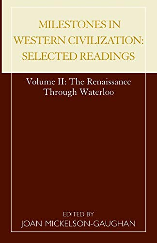 Milestones in Western Civilization: Selected Readings, The Renaissance through Waterloo, Volume 2