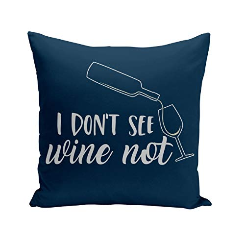 Fabulous Coussin 40x40 cm I Don't See Wine Not Vin Humour Blague