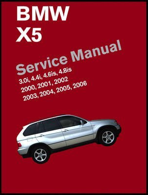 By Bentley Publishers BMW X5 (E53) Service Manual: 2000, 2001, 2002, 2003,...