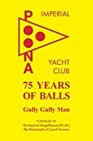 75 Years of Balls: The History of the Imperial Poona Yacht Club