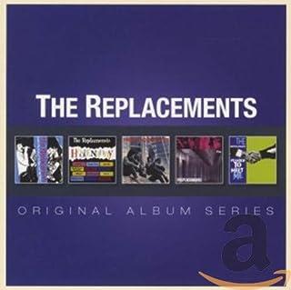 The Replacements (Original Album Series)