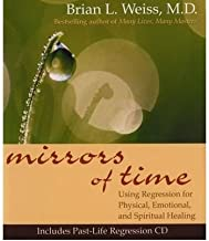 Mirrors of Time (with CD): Using Regression for Physical, Emotional and Spiritual Healing (Little Books and CDs) (Hardback) - Common