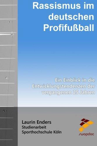 Rassismus im deutschen Profifußball: Ein Einblick in die Entwicklungstendenzen der vergangenen 25 Jahre
