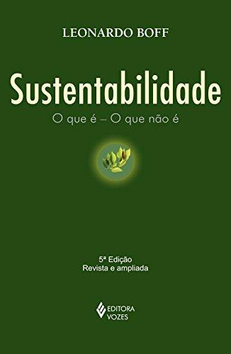 Sustentabilidade: o que é - o que não é