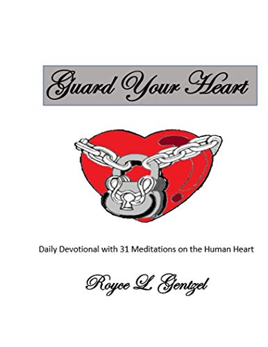 Guard Your Heart: A Daily Devotional with 31 Meditations on the Human Heart (English Edition)