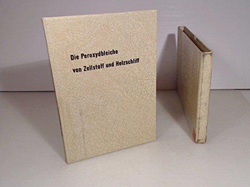 Die Peroxydbleiche von Zellstoff und Holzschliff. Herausgegeben von der Deutschen Gold- und Silber-Scheideanstalt vormals Roessler.