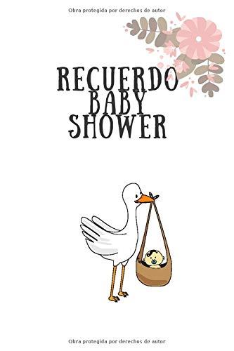 Cuaderno Recuerdo Baby Shower - libro de visitas, fiesta de bienvenida de bebé: Imprescindible en la fiesta de baby shower! Ideal madres primerizas! Un bonito detalle
