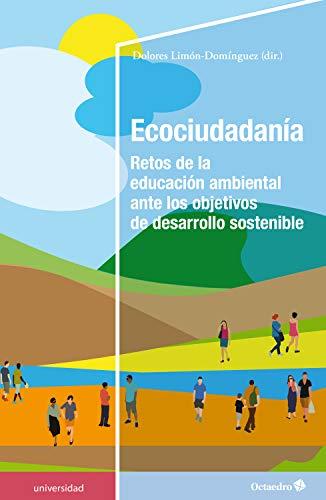 Ecociudadanía: Retos de la educación ambiental ante los objetivos de desarrollo sostenible (Universidad)