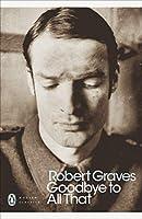 Modern Classics Goodbye To All That (Penguin Modern Classics)