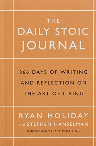Holiday, R: Daily Stoic Journal: 366 Days of Writing and Reflection on the Art of Living