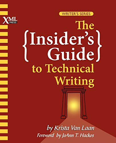 Compare Textbook Prices for The Insider's Guide to Technical Writing  ISBN 9781937434038 by Van Laan, Krista,Laan, Krista Van,Hackos, Joann T.
