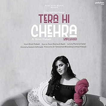 Tera Hi Chehra (Unplugged Version)