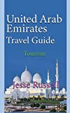 United Arab Emirates Travel Guide: Tourism