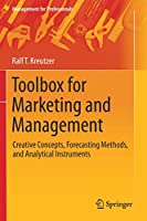 Toolbox for Marketing and Management: Creative Concepts, Forecasting Methods, and Analytical Instruments (Management for Professionals)