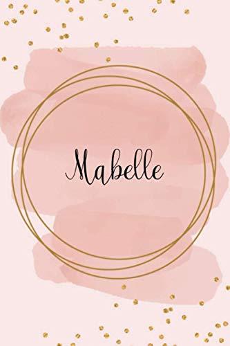 Mabelle - Personalisiertes Notizbuch A5: Universelles Notizheft mit Namen, 120 Seiten, kariert, Tagebuch, Bullet Journal, Ideenbuch, Schreibheft, ... Muttertag, Einschulung, Weihnachten