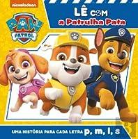 Lê com a Patrulha Pata: Uma História para Cada Letra P, M, L, S (Portuguese Edition)