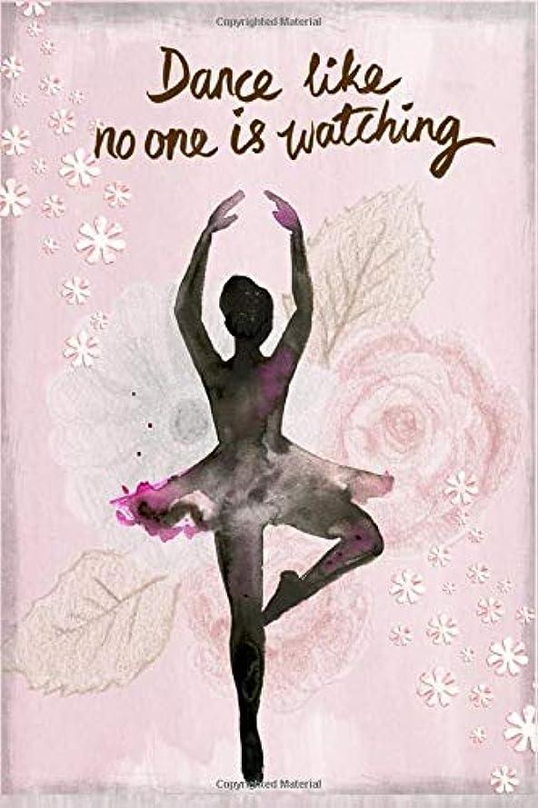 対角線露出度の高いレコーダーDance Like No One is Watching: journal Dance recital gift for girls Ballet notebook (Dance Journal Dance Diary Dance Notebook)
