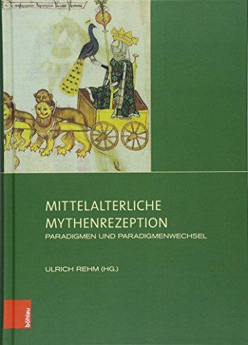 Mittelalterliche Mythenrezeption: Paradigmen und Paradigmenwechsel (Sensus: Studien zur mittelalterlichen Kunst, Band 10)