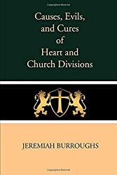 Causes, Evils, and Cures of Heart and Church Divisions