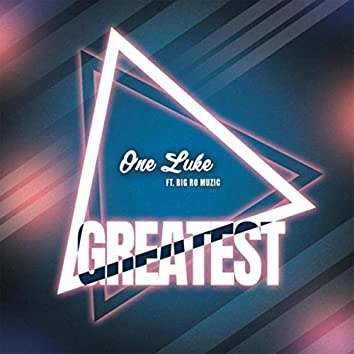 Greatest (feat. Big Ro Muzic)