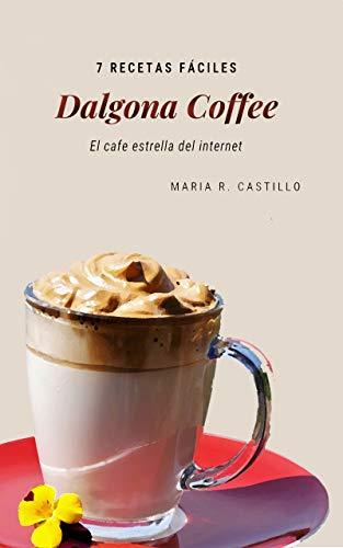 Dalgona Coffee: 7 recetas fáciles de café | El café estrella de internet