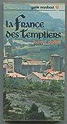 LA FRANCE DES TEMPLIERS / par Dailliez