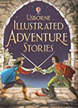 Illustrated Adventure Stories (Usborne Illustrated Stories)