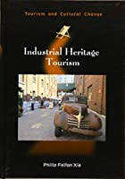 Industrial Heritage Tourism (Tourism and Cultural Change)