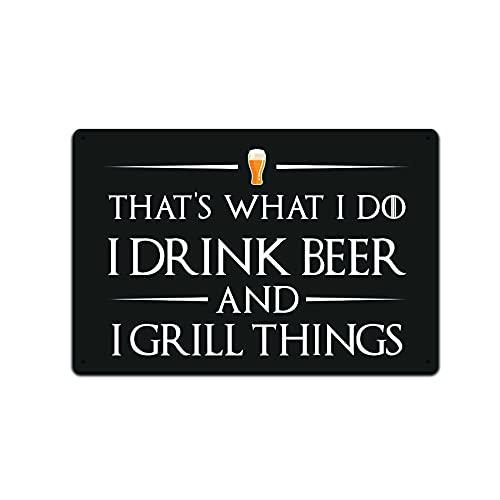 Letrero de metal de 30,5 x 20,3 cm con texto en inglés 'That's What I Do Drink Beer and Grill Things