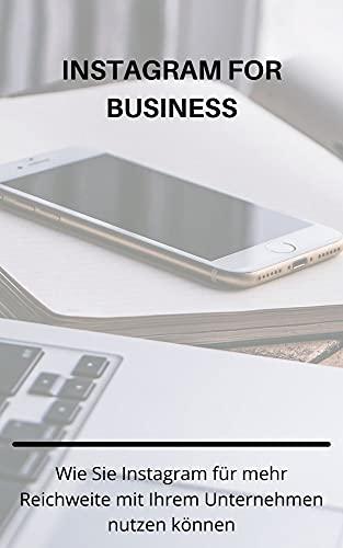Instagram for Business: Wie Sie Instagram für mehr Reichweite mit Ihrem Unternehmen nutzen können