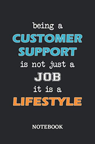 Being a Customer Support is not just a Job it is a Lifestyle Notebook: 6x9 inches - 110 graph paper, quad ruled, squared, grid paper pages • Greatest ... working Job Journal • Gift, Present Idea