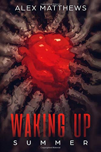 Compare Textbook Prices for Waking Up: Summer Coming of Age Horror  ISBN 9780990965923 by Matthews, Alex
