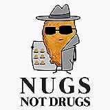 EMC Graphics Funny Nugs Not Drugs Chicken Nugget Dealer Vinyl Waterproof Sticker Decal Car Laptop Wall Window Bumper Sticker 5'
