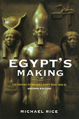 Egypt's Making: The Origins of Ancient Egypt 5000-2000 BC