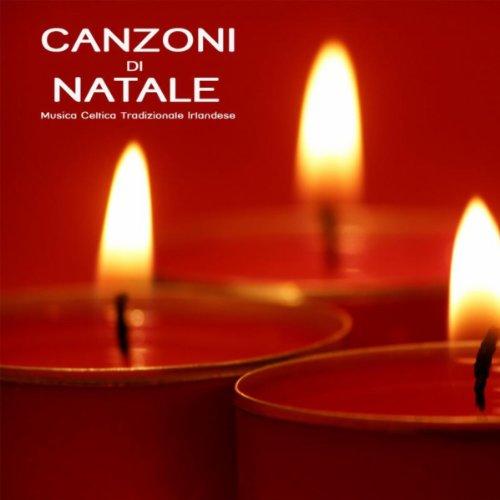 Canzoni di Natale Musica Celtica e Musica Irlandese Canzoni Natalizie