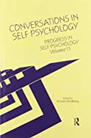 Progress in Self Psychology, V. 13: Conversations in Self Psychology