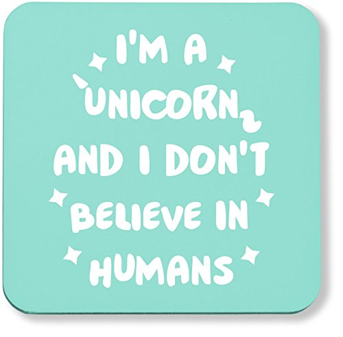 Hippowarehouse I'm a Unicorn I Don't Believe in Humans Coaster Impreso Acabado...