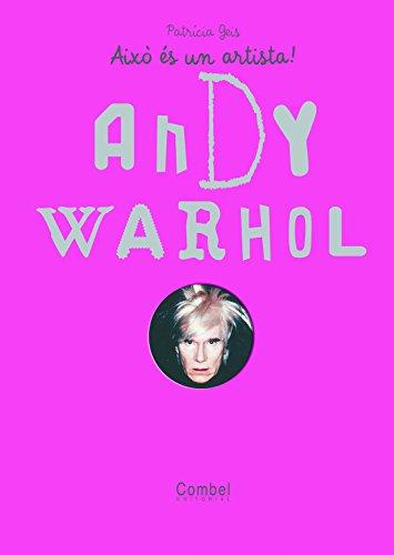 Andy Warhol (Això és un artista!)