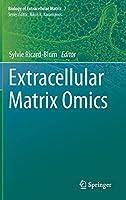 Extracellular Matrix Omics (Biology of Extracellular Matrix, 7)