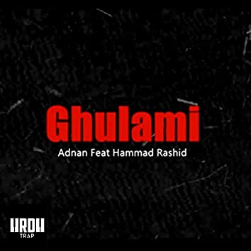 Ghulami (feat. Adnan)