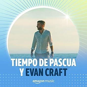Tiempo de Pascua y Evan Craft